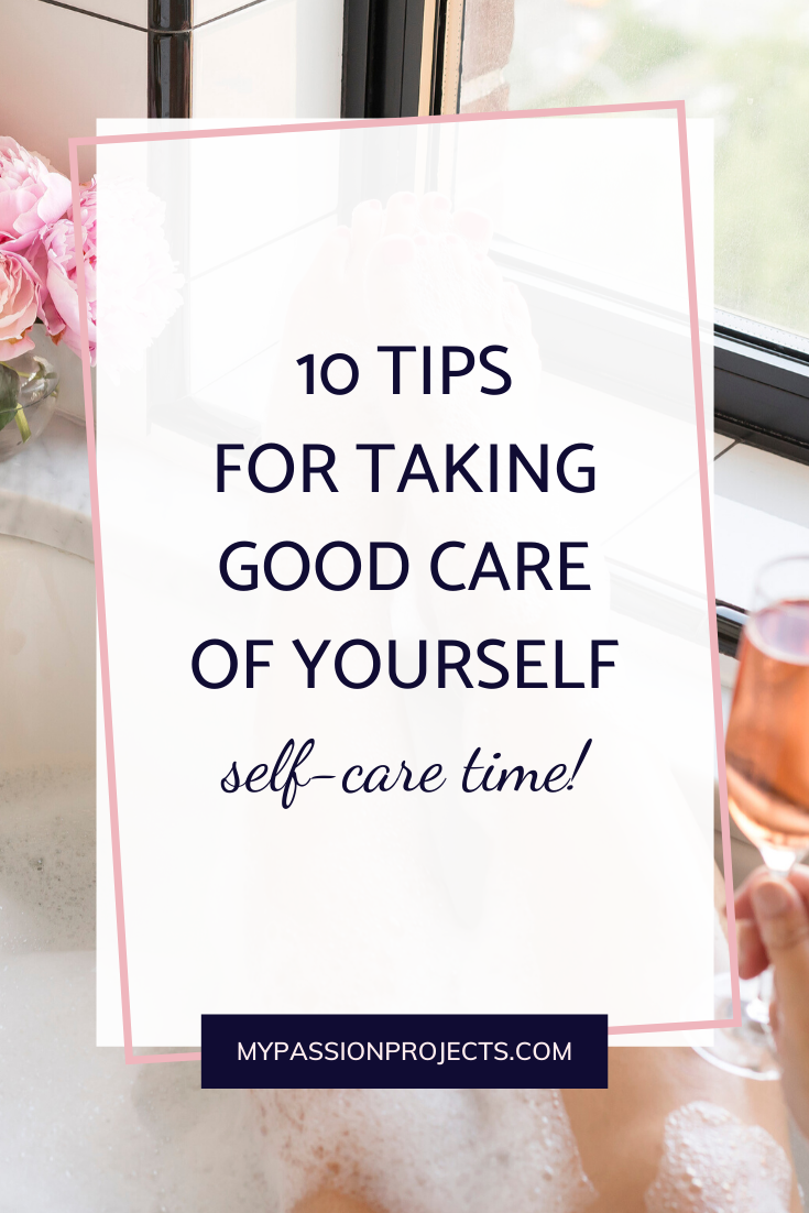 10 Tips For Taking Good Care Of Yourself