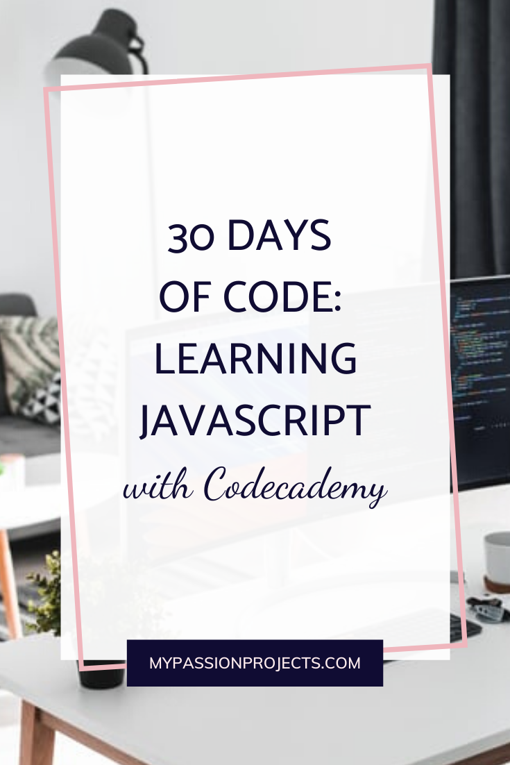 30 Days Of Code: Learning JavaScript with Codecademy