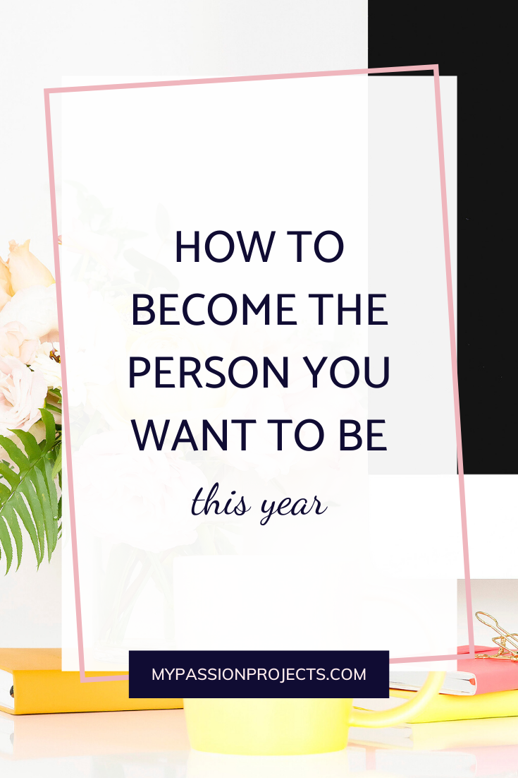 How To Become The Person You Want To Be This Year